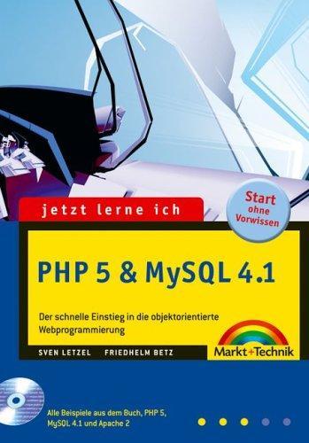 Jetzt lerne ich PHP 5 und MySQL 4.1: Der schnelle Einstieg in