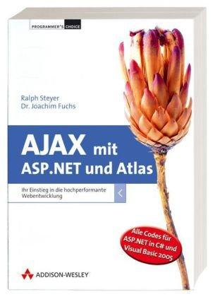 Ajax mit ASP.NET und Atlas. Ihr Einstieg in die hochperformante