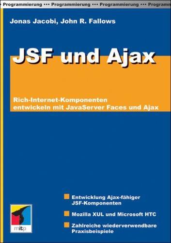 JSF und Ajax: Rich-Internet-Komponenten entwickeln mit