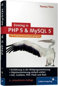 Einstieg in PHP 5 und MySQL 5: Für Einsteiger in die