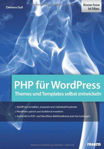 PHP für WordPress: Den PHP-Code von WordPress verstehen und