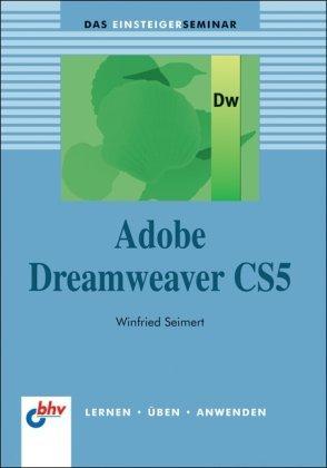 Adobe Dreamweaver CS5: Das Einsteigerseminar