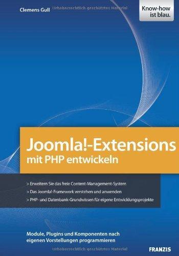 Joomla!-Extensions mit PHP entwickeln: Module, Plugins und