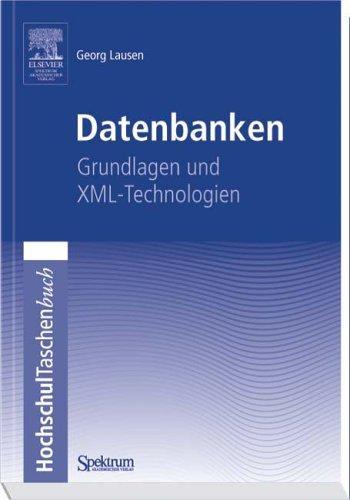 Datenbanken: Grundlagen und XML - Technologien