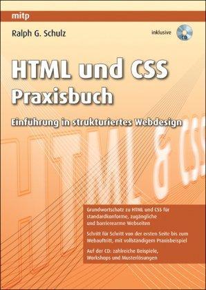 HTML und CSS Praxisbuch: Einführung in strukturiertes Webdesign
