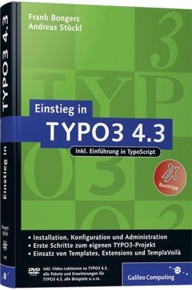 Einstieg in TYPO3 4.3: Installation, Grundlagen, TypoScript und