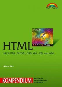 HTML Kompendium: Mit XHTML, DHTML, CSS, XML, XSL und WML