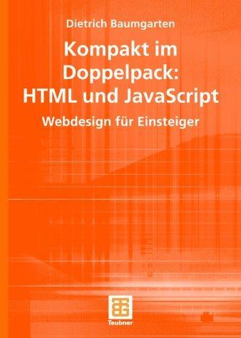 Kompakt im Doppelpack: HTML und JavaScript. Webdesign für