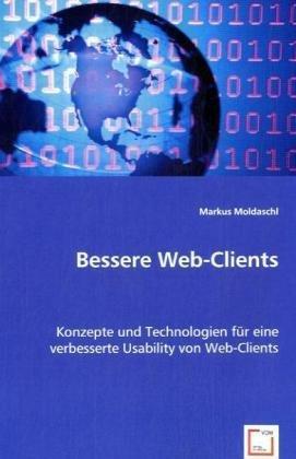 Bessere Web-Clients: Konzepte und Technologien für eine