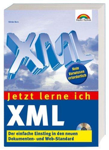 Jetzt lerne ich XML . Der einfache Einstieg in den neuen