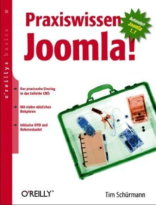 Praxiswissen Joomla! oreillys basics: Behandelt Joomla! 1.5