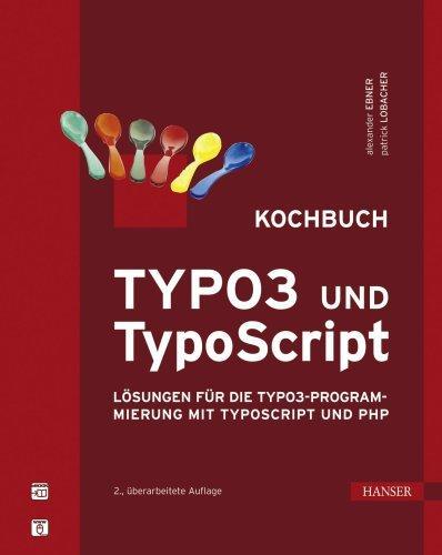 TYPO3 und TypoScript - Kochbuch. Lösungen für die