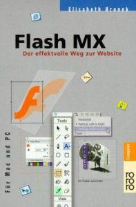 Flash MX. Der effektvolle Weg zur Website. Für Mac und PC.