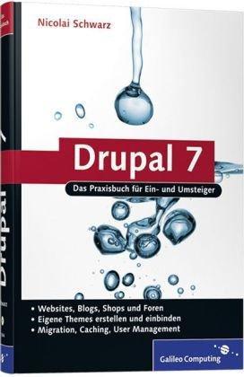 Drupal 7: Das Praxisbuch für Ein- und Umsteiger (Galileo