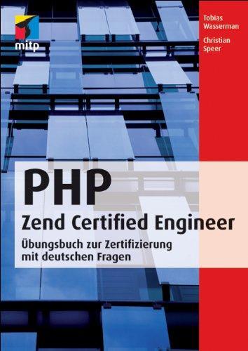 PHP Zend Certified Engineer: Prüfungsbuch zur Zertifizierung