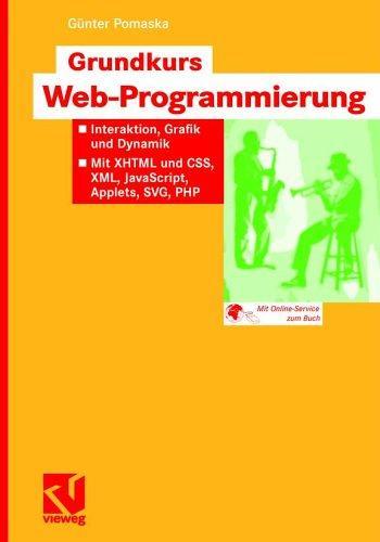 Grundkurs Web-Programmierung: Interaktion, Grafik und Dynamik.