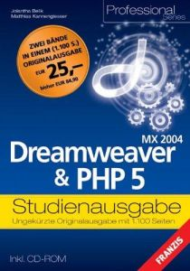 Dreamweaver MX 2004 & PHP 5 Studienausgabe m. CD