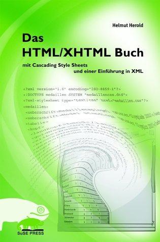 Das HTML /XHTML Buch. mit Cascading Style Sheets und einer
