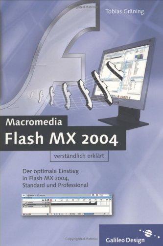 Flash MX 2004 verständlich erklärt: Lernen im Praxiseinsatz
