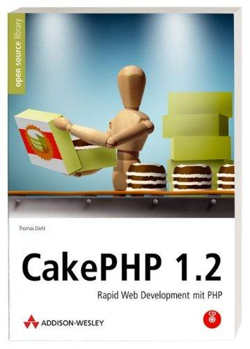 CakePHP 1.3: Rapid Web Development mit PHP