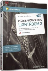 Praxis-Workshops Adobe Photoshop Lightroom 3. 6 Stunden