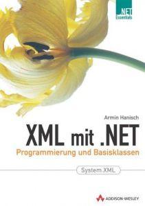 XML mit .NET . Programmierung und Basisklassen