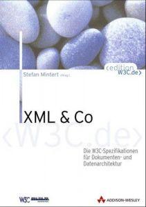 XML & Co. Die W3C-Spezifikationen für Dokumenten- und