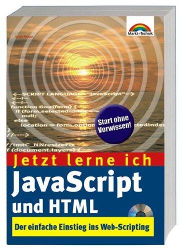 Jetzt lerne ich JavaScript und HTML . Der einfache Einstieg ins
