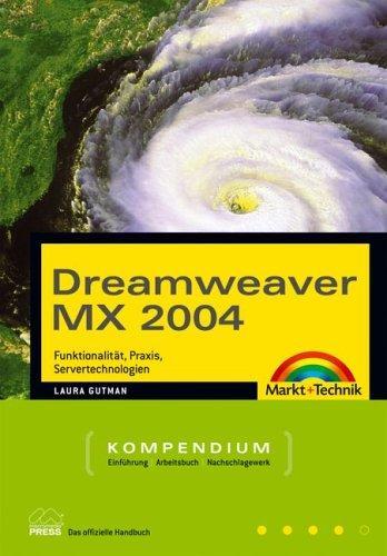 Dreamweaver MX 2004 Kompendium. Funktionalität, Praxis,
