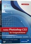 Adobe Photoshop CS3 für Fortgeschrittene. Das Video-Training