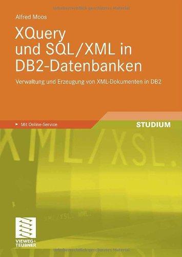 XQuery und SQL/XML in DB2-Datenbanken: Verwaltung und Erzeugung