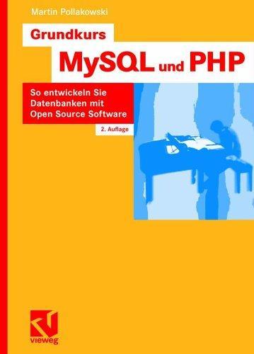 Grundkurs MySQL und PHP: So entwickeln Sie Datenbanken mit Open