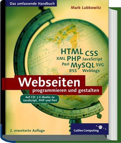 Webseiten programmieren und gestalten: HTML, CSS, JavaScript,